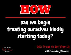Treat Yo Self (Part 3) with Sandra Jimenez