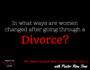 Regain Strength After a Divorce or Loss (Part 1) with Pastor Riva Tims