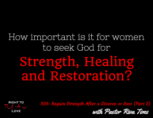 Regain Strength After a Divorce or Loss (Part 2) with Pastor Riva Tims