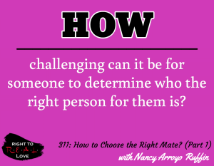 How to Choose the Right Mate? (Part 1) with Nancy Arroyo Ruffin