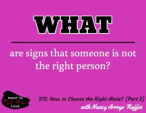 How to Choose the Right Mate? (Part 2) with Nancy Arroyo Ruffin