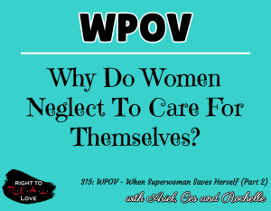 WPOV - When Superwoman Saves Herself (Part 2) with Ariel, Ces and Ro