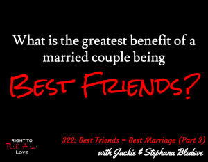 Best Friends = Best Marriage (Part 3) with Jackie & Stephana Bledsoe