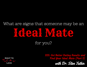Get Better Dating Results and Find Your Ideal Mate (Part 3) with Dr. Stan Tatkin