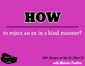 Return of the Ex (Part 3) with Makeba Crabtree