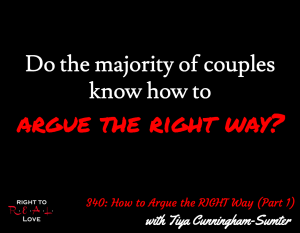 How to Argue the RIGHT Way (Part 1) with Tiya Cunningham-Sumter