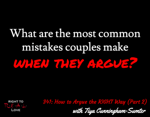 How to Argue the RIGHT Way (Part 2) with Tiya Cunningham-Sumter