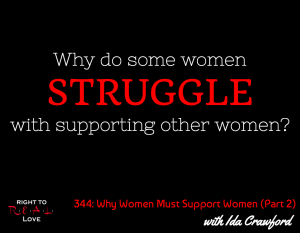 Why Women MUST Support Women (Part 2) with Ida Crawford