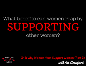 Why Women MUST Support Women (Part 3) with Ida Crawford