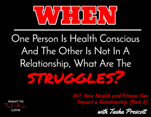 How Health and Fitness Can Impact a Relationship (Part 2) with Tasha Prescott