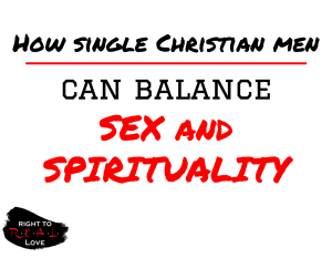 How Single Christian Men Can Balance Sex and Spirituality - Real Men Connect Podcast