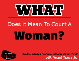 How to Know a Man Wants to Court a Woman (Part 1) with Donald Gadson Jr.
