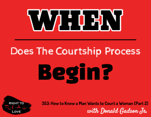 How to Know a Man Wants to Court a Woman (Part 2) with Donald Gadson Jr.