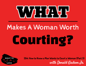 How to Know a Man Wants to Court a Woman (Part 3) with Donald Gadson Jr.