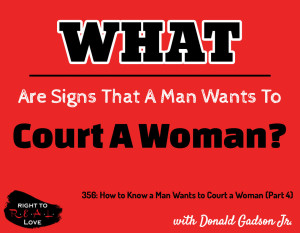 How to Know a Man Wants to Court a Woman (Part 4) with Donald Gadson Jr.