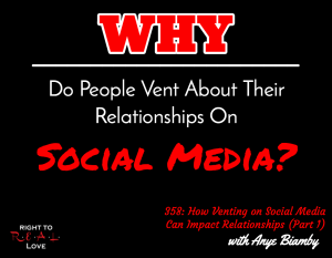 How Venting on Social Media Can Impact Relationships (Part 1) with Anye Biamby