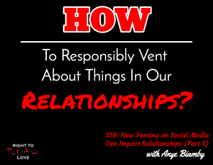 How Venting on Social Media Can Impact Relationships (Part 2) with Anye Biamby
