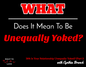 Is Your Relationship Unequally Yoked? (Part 1) with Cynthia Branch