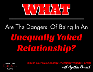 Is Your Relationship Unequally Yoked? (Part 2) with Cynthia Branch
