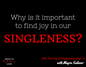 The Joy of Singleness (Part 1) with Mayra Salazar