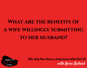 Why Men Desire a Submissive Wife (Part 3) with Kevin Bullard