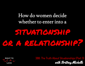 The Truth About Situationships (Part 3) with Brittney Michelle
