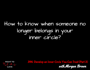 Develop an Inner Circle You Can Trust (Part 3) with Morgan Brown