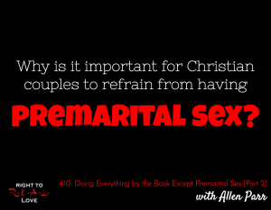 Doing Everything by the Book Except Premarital Sex (Part 2) with Allen Parr