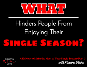How to Make the Most of Your Single Season (Part 1) with Kendra Elaine