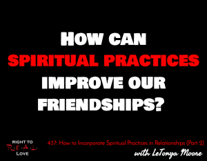 How to Incorporate Spiritual Practices in Relationships (Part 2) with LeTonya Moore