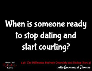 The Difference Between Courtship and Dating (Part 4) with Emmanuel Thomas