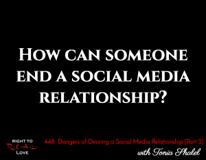 Dangers of Desiring a Social Media Relationship (Part 1) with Tonia Shalel