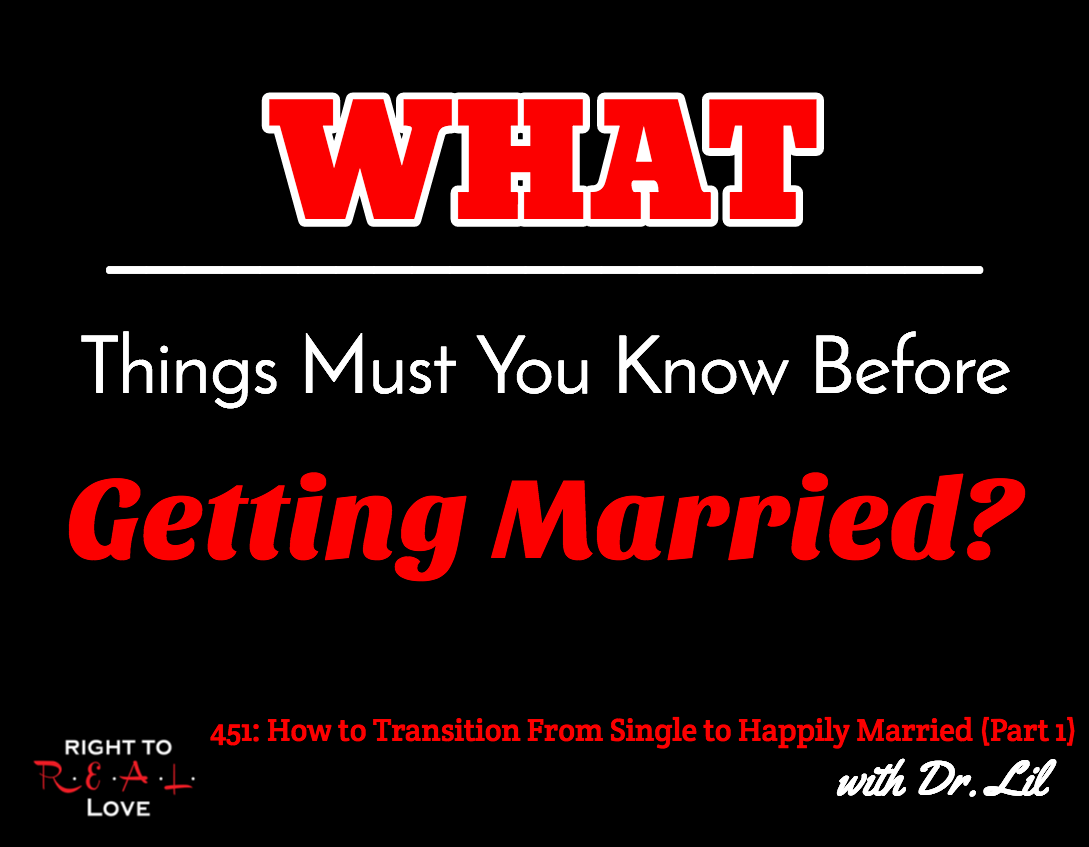 How to Transition From Single to Happily Married (Part 1) with Dr. Lil