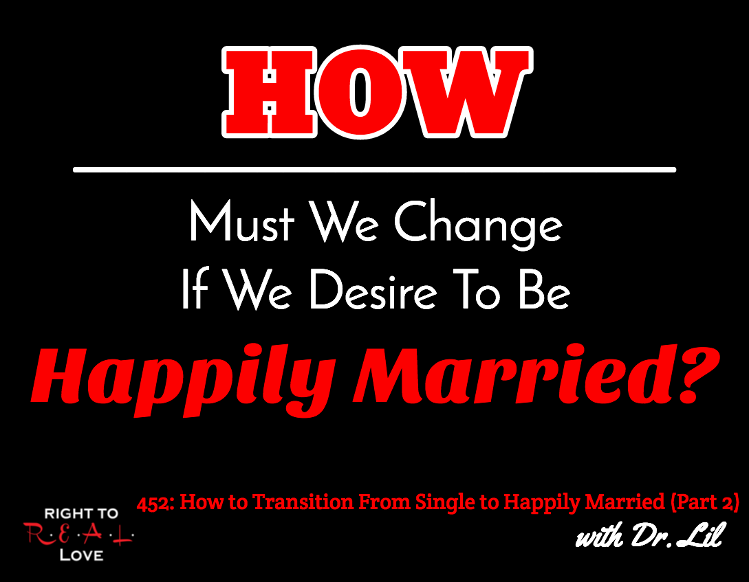 How to Transition From Single to Happily Married (Part 2) with Dr. Lil