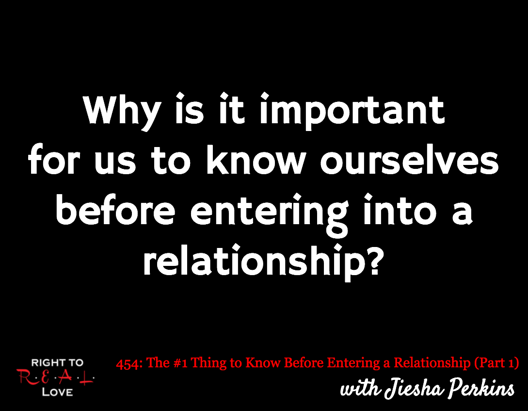 The #1 Thing to Know Before Entering a Relationship (Part 1) with Jiesha Perkins