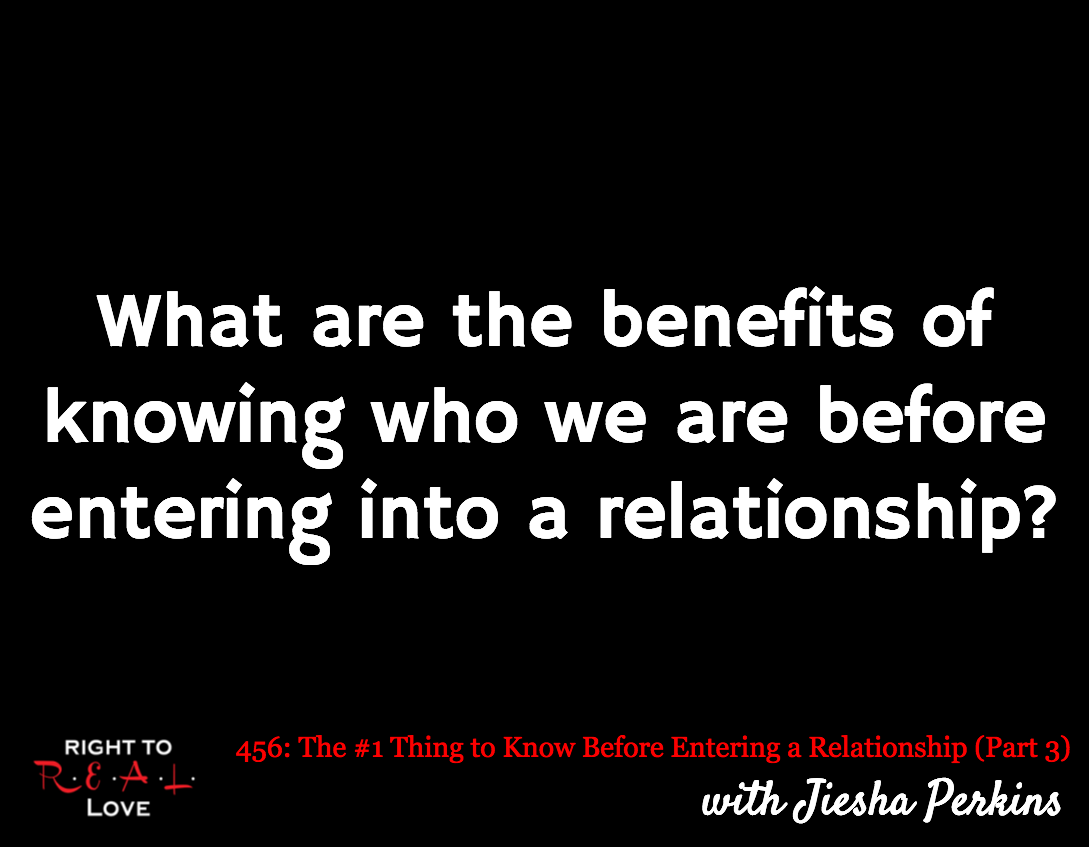 The #1 Thing to Know Before Entering a Relationship (Part 3) with Jiesha Perkins