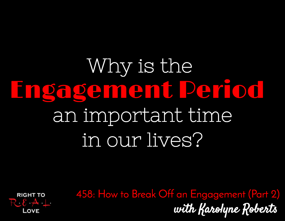 How to Break Off an Engagement (Part 2) with Karolyne Roberts