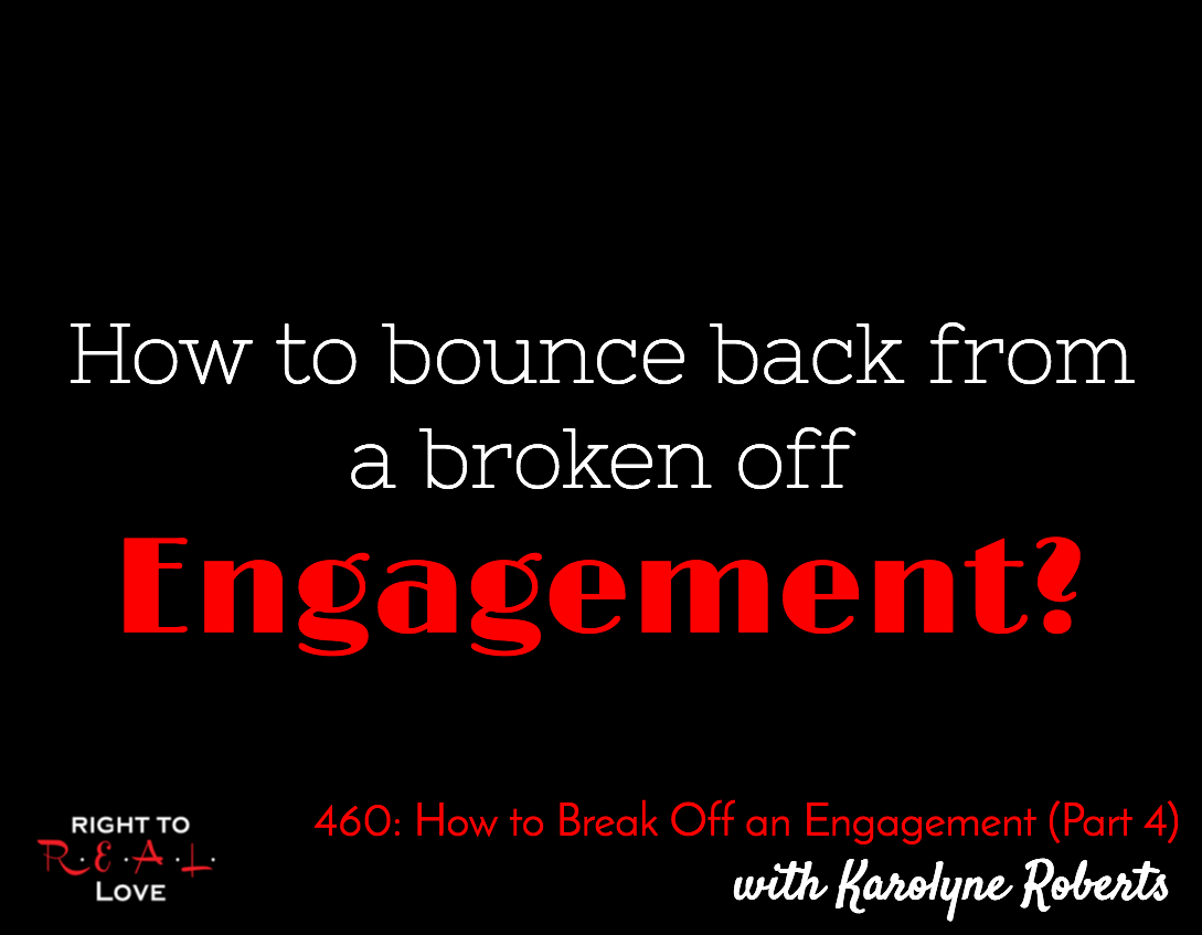How to Break Off an Engagement (Part 4) with Karolyne Roberts