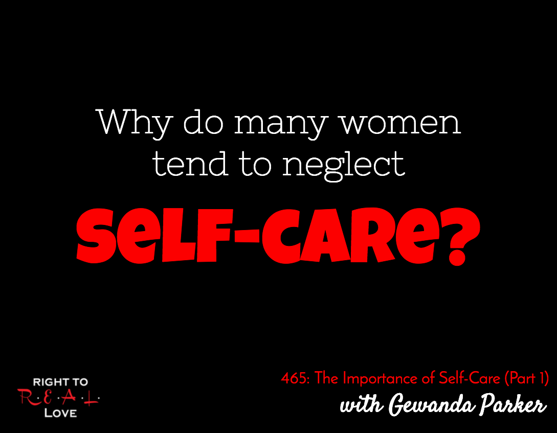 The Importance of Self-Care (Part 1) with Gewanda Parker