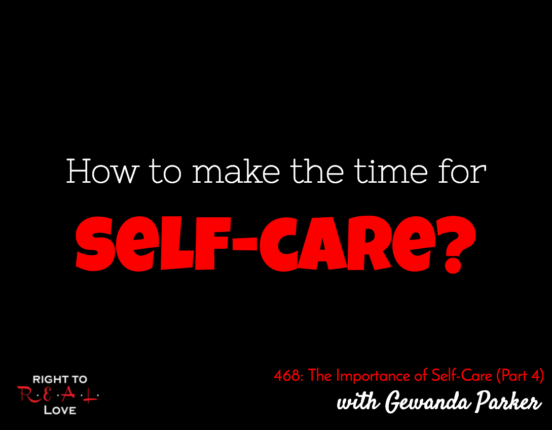 The Importance of Self-Care (Part 4) with Gewanda Parker