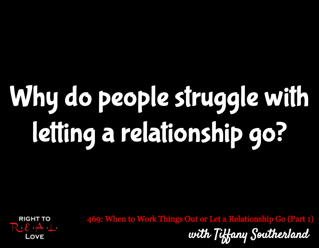 When to Work Things Out or Let a Relationship Go (Part 1) with Tiffany Southerland