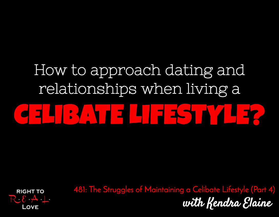 The Struggles of Maintaining a Celibate Lifestyle (Part 4) with Kendra Elaine