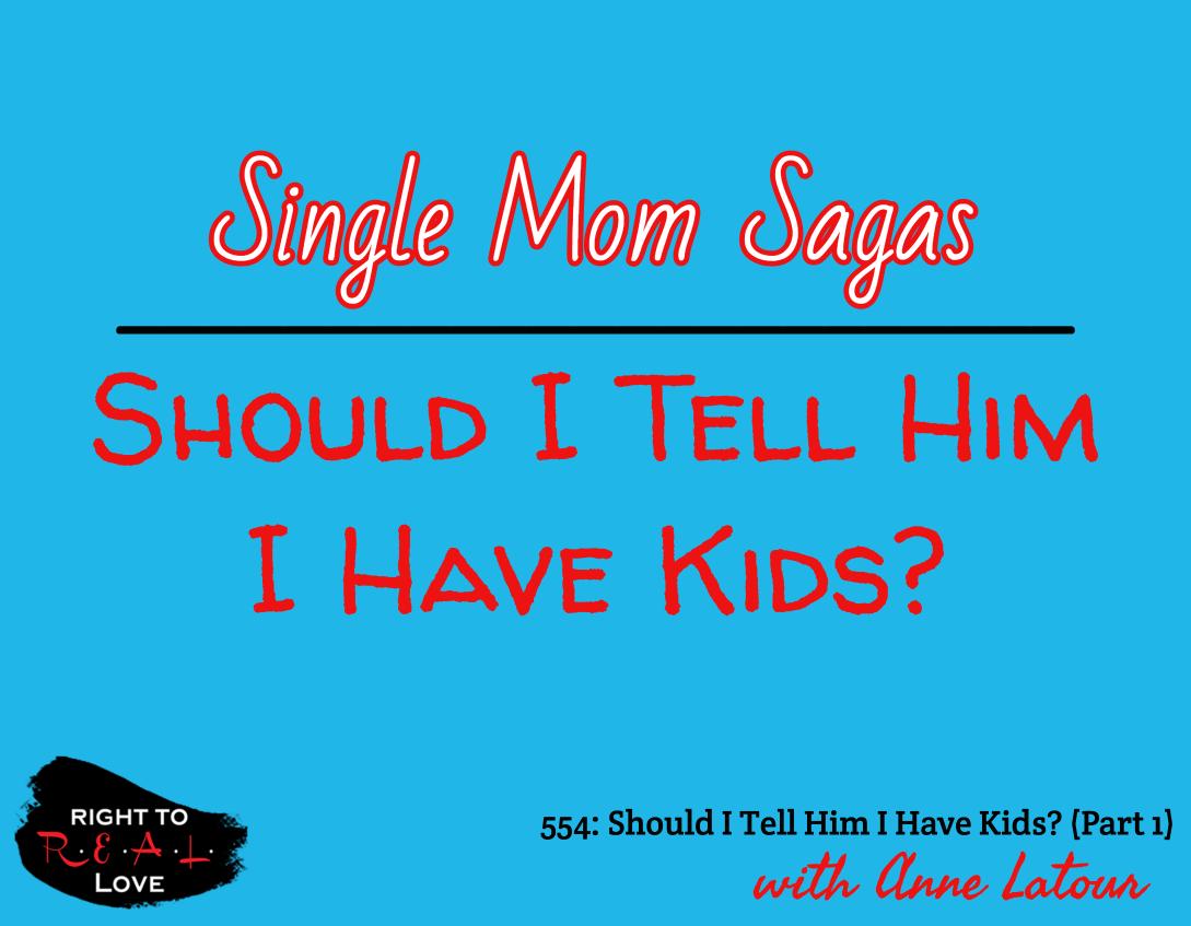 Should I Tell Him I Have Kids? (Part 1)