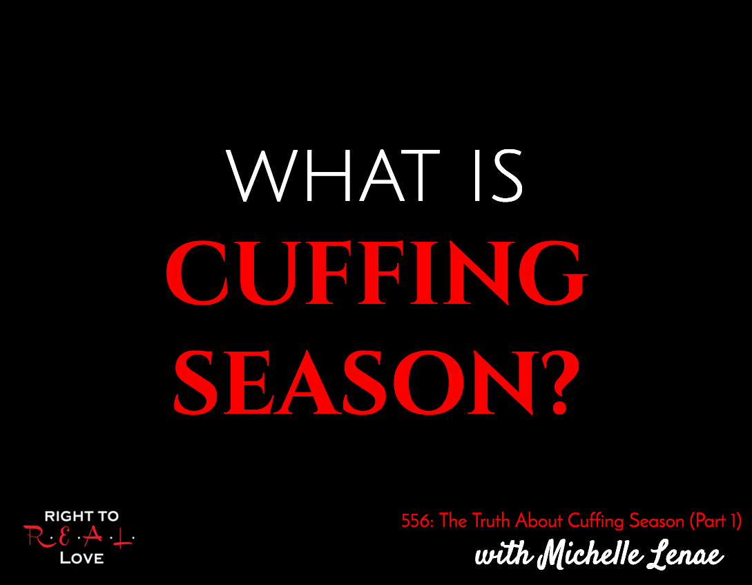 The Truth About Cuffing Season (Part 1)