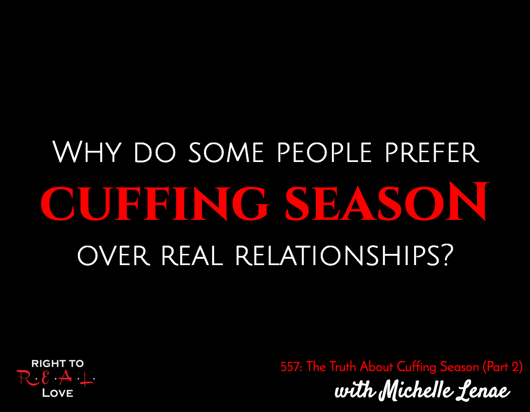 The Truth About Cuffing Season (Part 2)