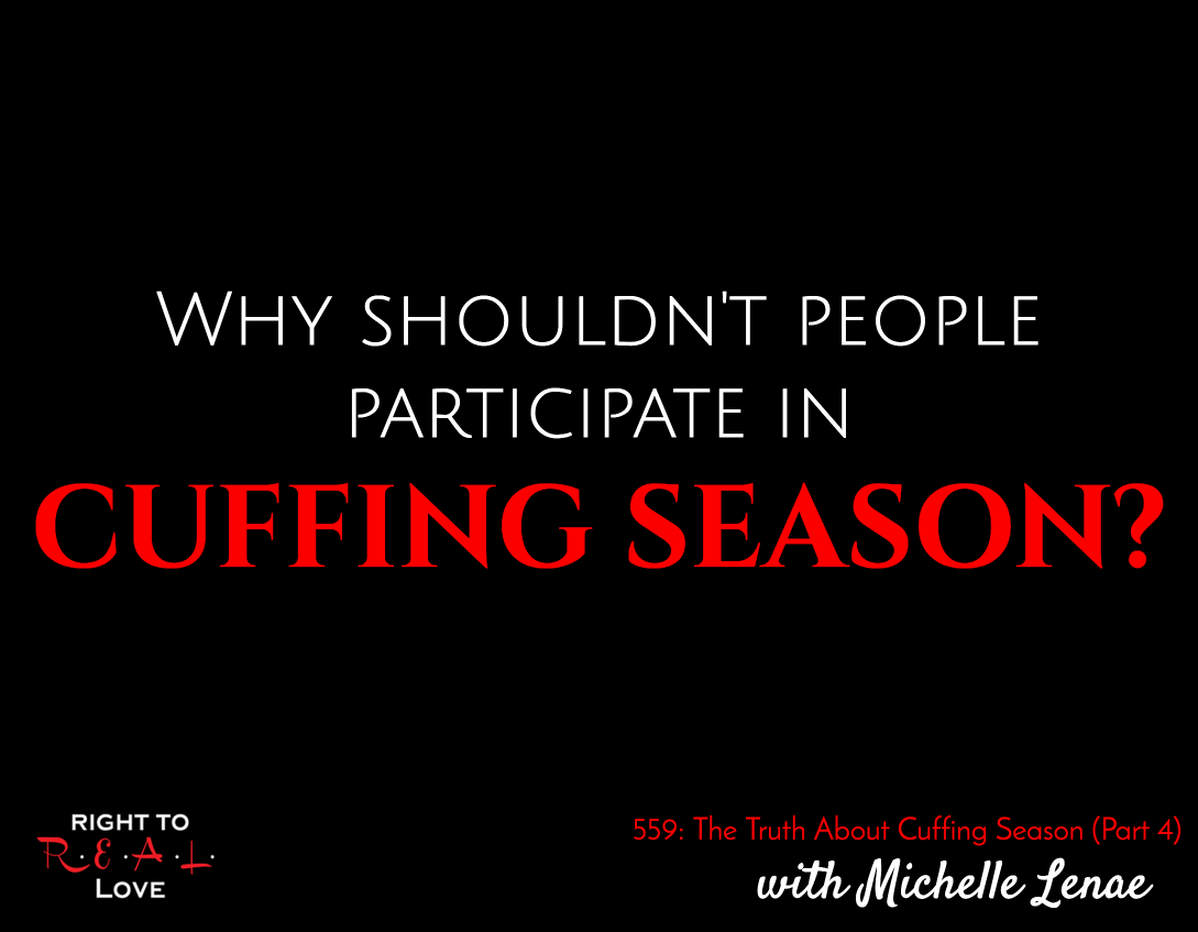 The Truth About Cuffing Season (Part 4)