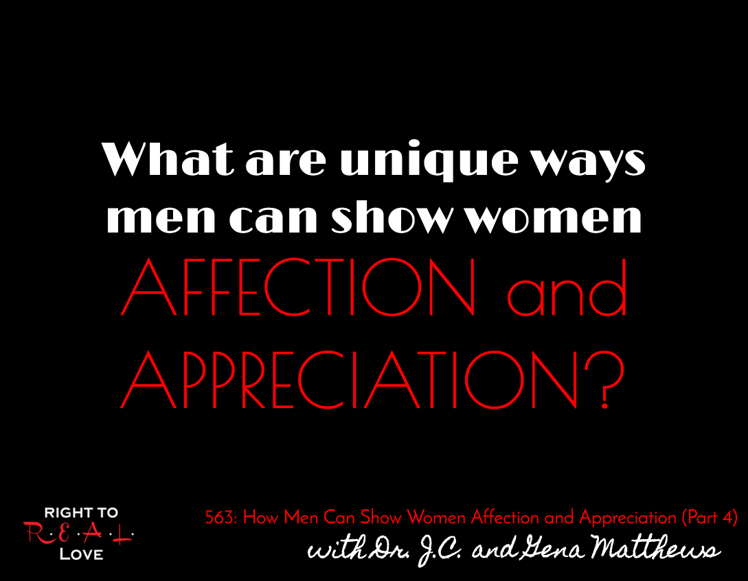 How Men Can Show Women Affection and Appreciation (Part 4)
