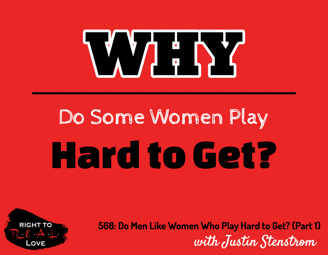 Do Men Like Women Who Play Hard to Get? (Part 1)
