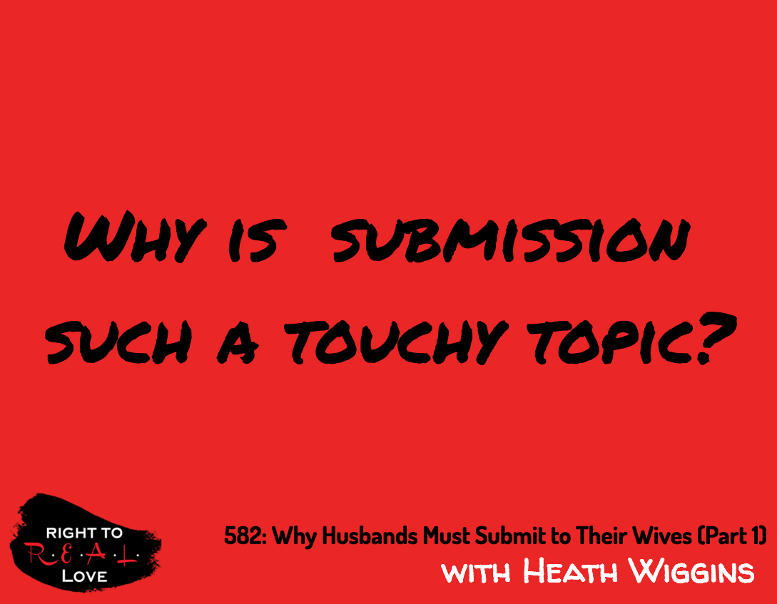 Why Husbands Must Submit to Their Wives (Part 1)