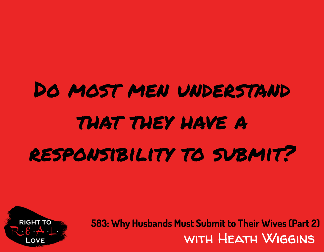 Why Husbands Must Submit to Their Wives (Part 2)